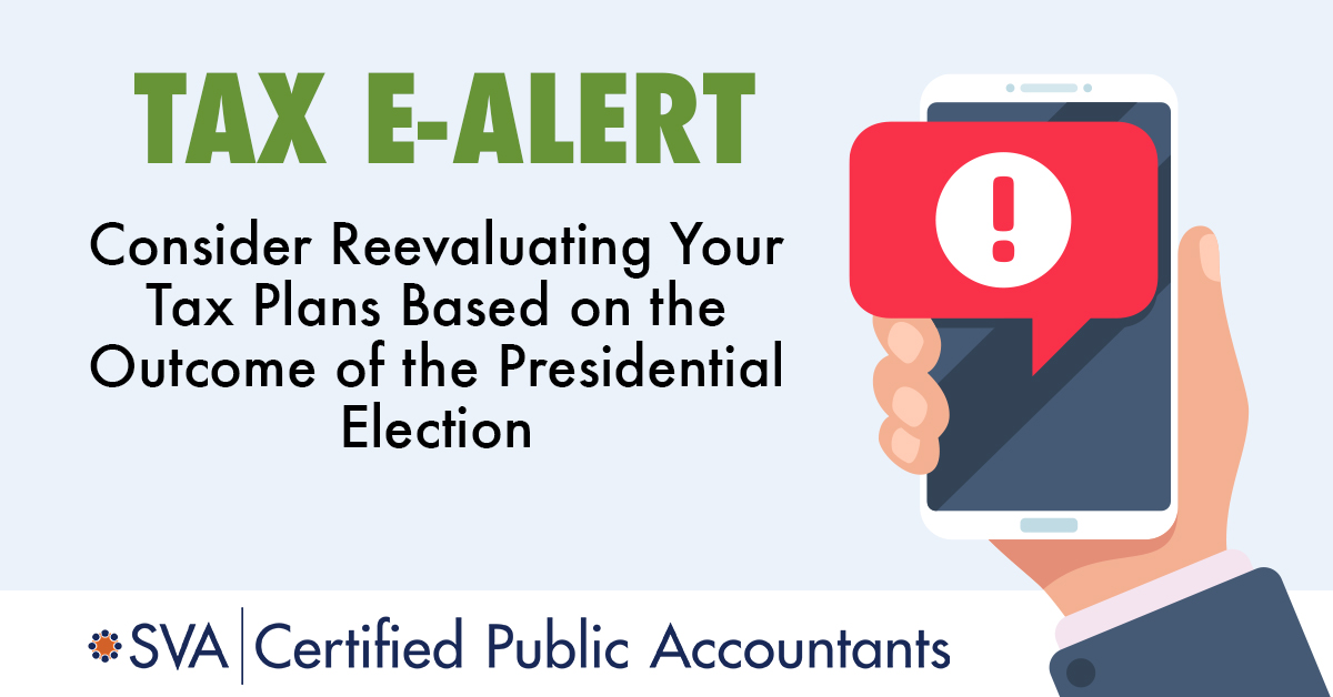 Consider Reevaluating Your Tax Plans Based on the Outcome of the Presidential Election