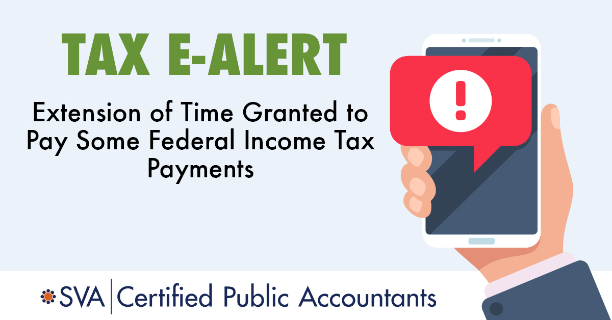 Time Extension Granted to Pay Some Federal Income Tax Payments