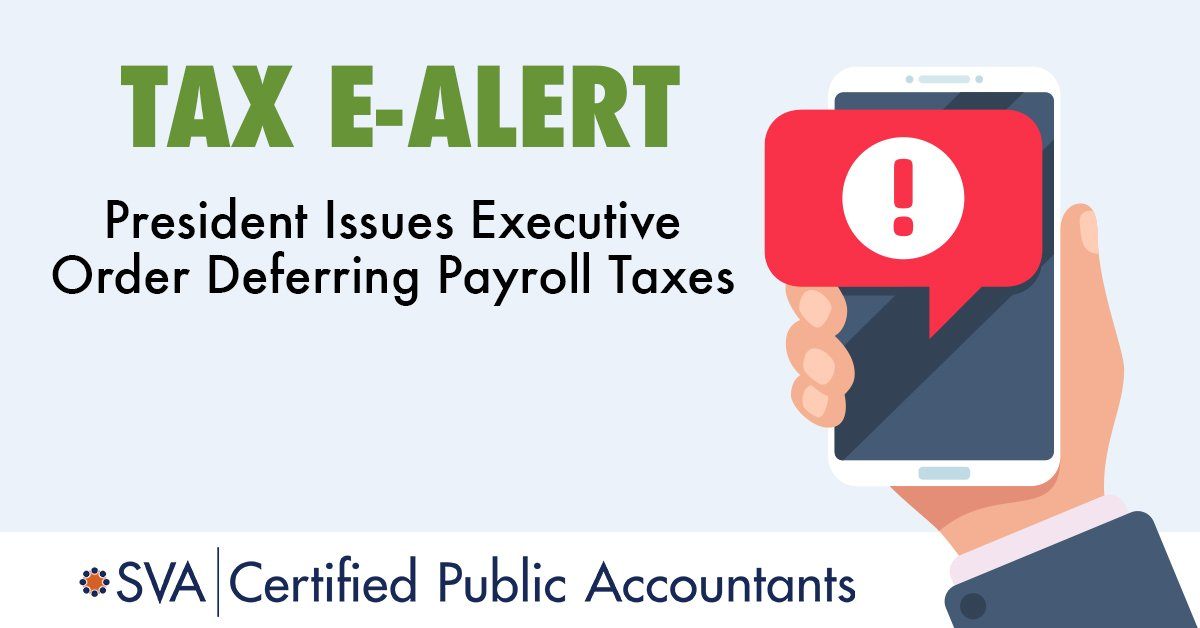 President Issues Executive Order Deferring Payroll Taxes
