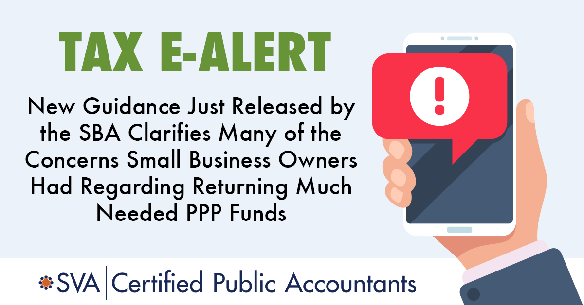 New Guidance Just Released by the SBA Clarifies Many of the Concerns Small Business Owners Had Regarding Returning Much Needed PPP Funds